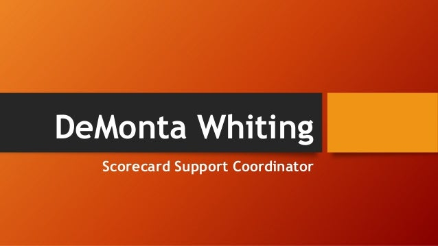 DeMonta Whiting- A person with immense skills in Balanced scorecard