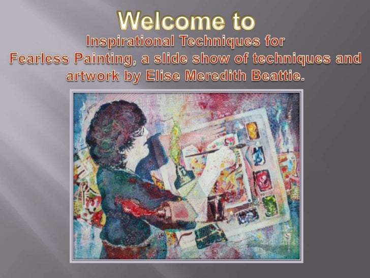 Elise Beattie\'s Inspirational Techniques for Fearless Painting.