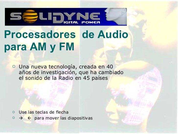 <ul><li>Una nueva tecnología, creada en 40 años de investigación, que ha cambiado el sonido de la Radio en 45 países  </li...