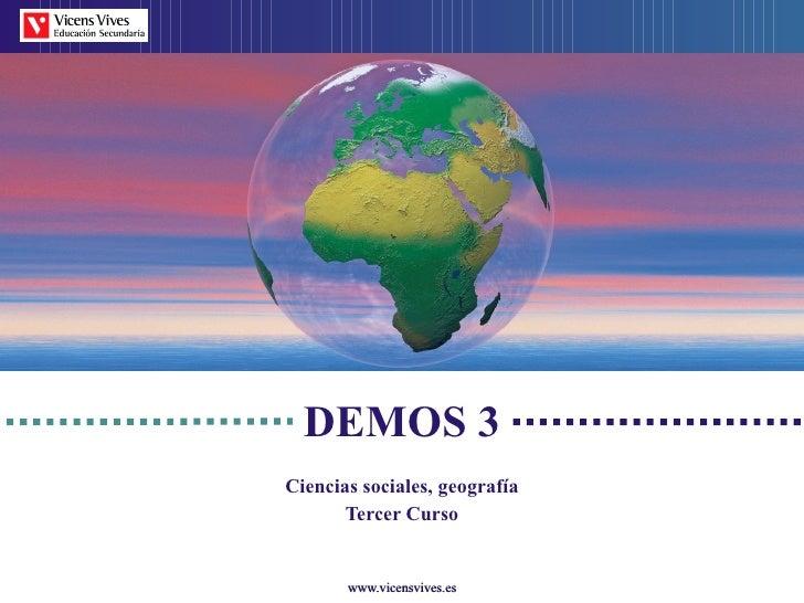 DEMOS 3 Ciencias sociales, geograf ía Tercer Curso