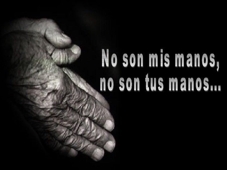 No son mis manos, no son tus manos...