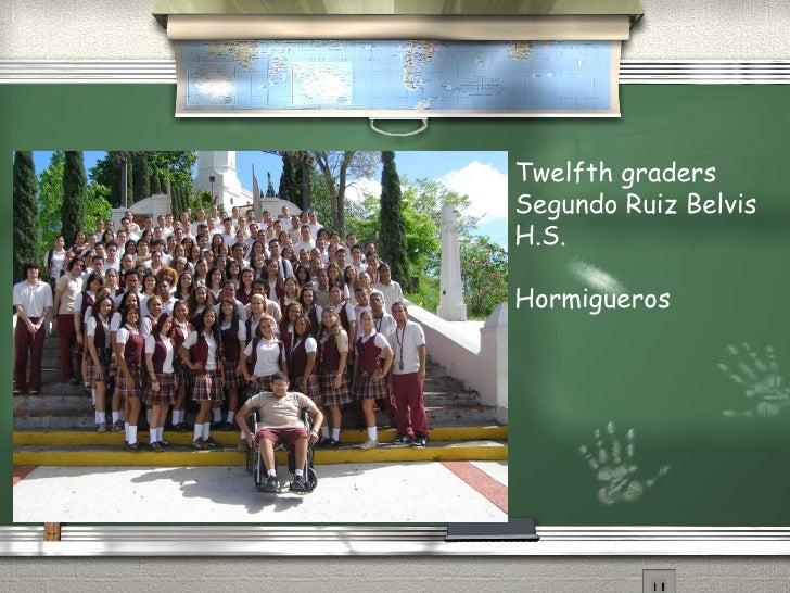 Twelfth graders Segundo Ruiz Belvis H.S. Hormigueros