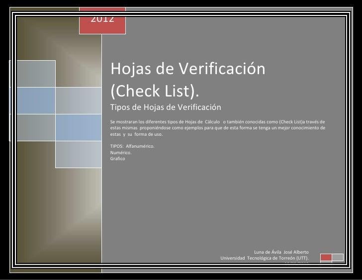 2012   Hojas de Verificación   (Check List).   Tipos de Hojas de Verificación   Se mostraran los diferentes tipos de Hojas...