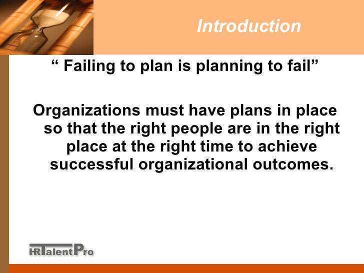 """organisations that fail to plan are planning to fail essay You've probably heard the adage, """"if you fail to plan, you're planning to fail"""" strategic planning initiatives give organizational and departmental leaders ."""