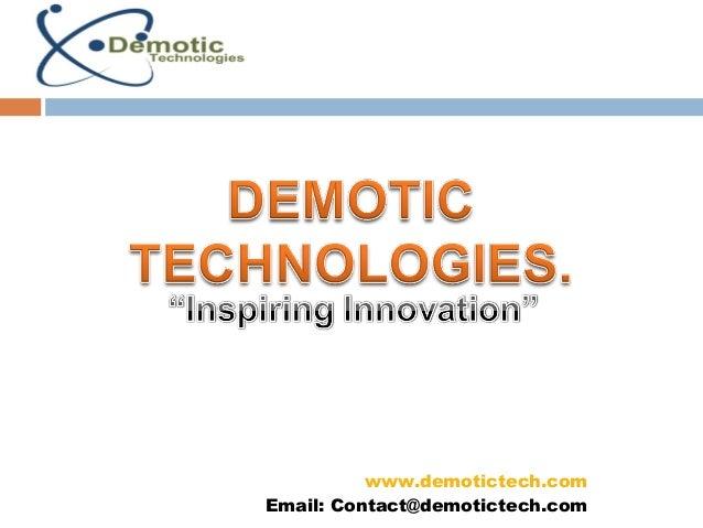 www.demotictech.comEmail: Contact@demotictech.com