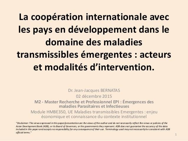 La coopération internationale avec les pays en développement dans le domaine des maladies transmissibles émergentes : acte...