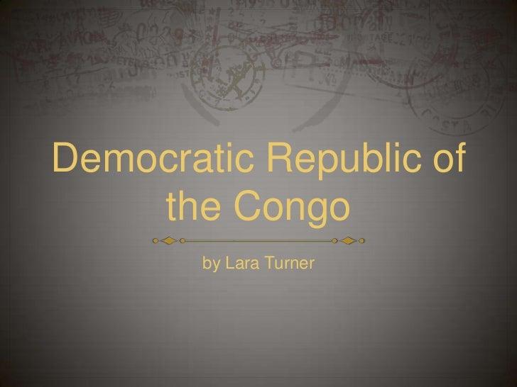 Democratic Republic of    the Congo        by Lara Turner
