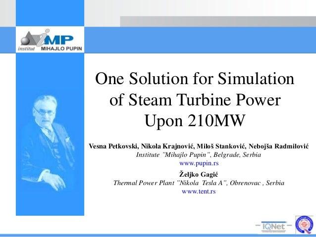 One Solution for Simulation of Steam Turbine Power Upon 210MW Vesna Petkovski, Nikola Krajnović, Miloš Stanković, Nebojša ...