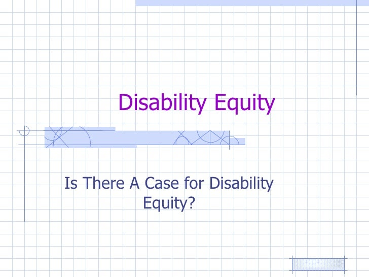 Disability Equity Is There A Case for Disability Equity?