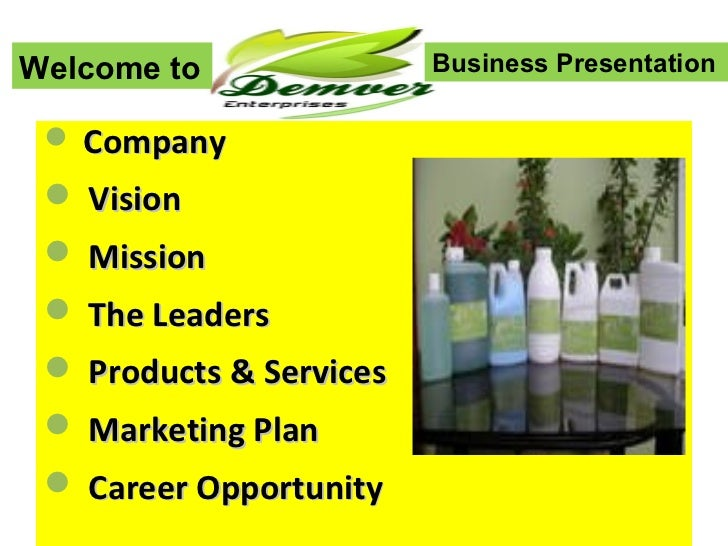 Welcome to               Business Presentation  Company  Vision  Mission  The Leaders  Products & Services  Marketin...