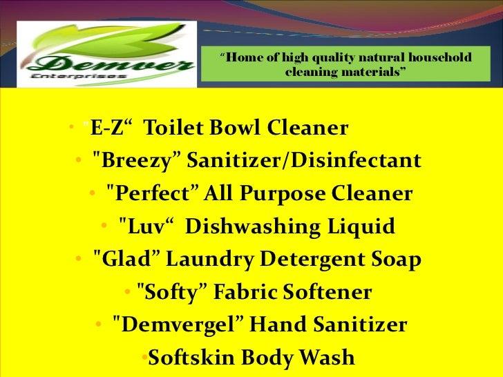"<ul><li>"" E-Z""  Toilet Bowl Cleaner  </li></ul><ul><li>""Breezy"" Sanitizer/Disinfectant   </li></ul><ul><li>&quot..."