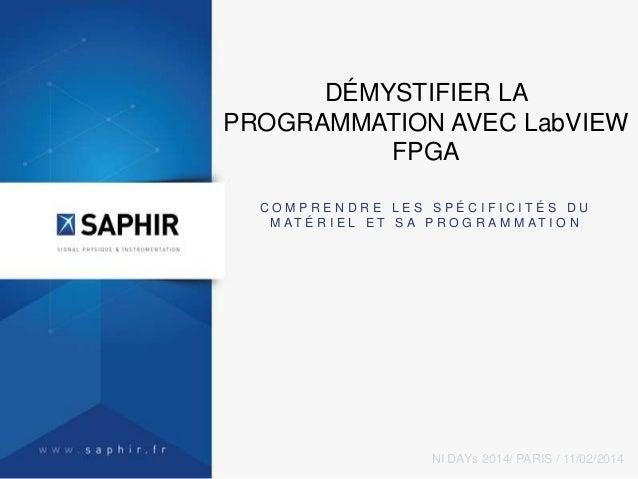 DÉMYSTIFIER LA PROGRAMMATION AVEC LabVIEW FPGA COMPRENDRE LES SPÉCIFICITÉS DU M AT É R I E L E T S A P R O G R A M M AT I ...