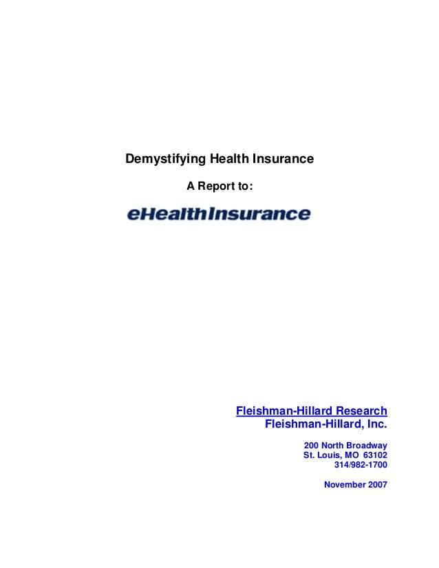 Demystifying Health Insurance A Report to: Fleishman-Hillard Research Fleishman-Hillard, Inc. 200 North Broadway St. Louis...