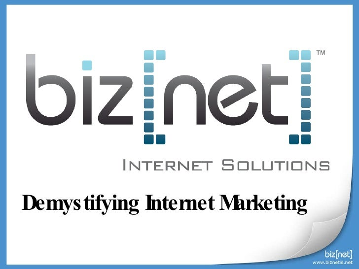 Demystifying Internet Marketing