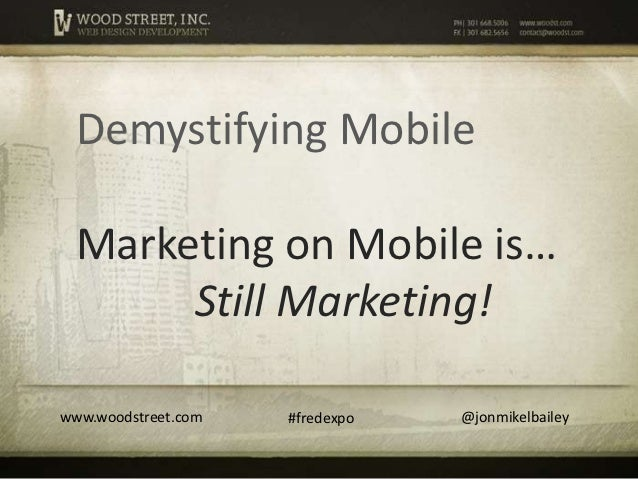 Demystifying Mobile - Marketing on Mobile is Still Marketing