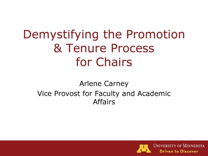 Demystifying the Promotion & Tenure Processfor Chairs<br />Arlene Carney<br />Vice Provost for Faculty and Academic Affair...