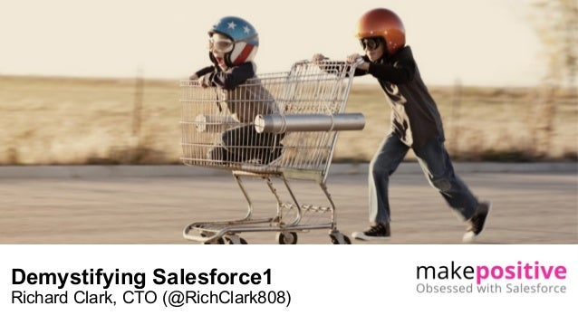 Demystifying Salesforce1: Manchester User Group 10th April 2014