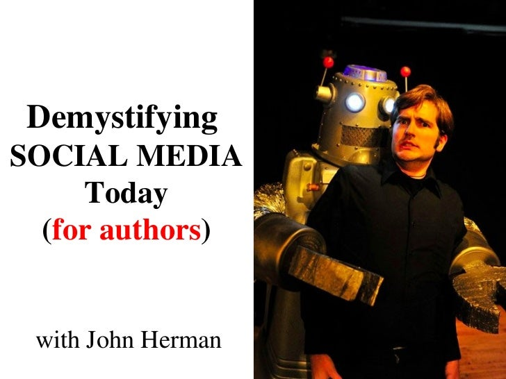 Demystifying Social Media Today (for Authors)