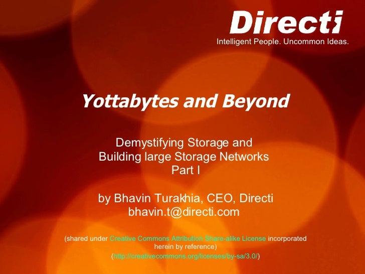 Yottabytes and Beyond Demystifying Storage and  Building large Storage Networks  Part I by Bhavin Turakhia, CEO, Directi b...