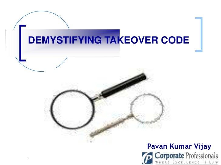 DEMYSTIFYING TAKEOVER CODE                       Pavan Kumar Vijay:
