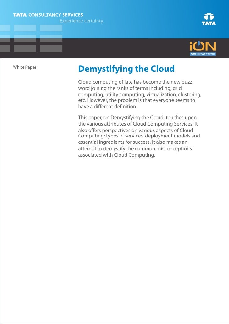 White Paper              Demystifying the Cloud              Cloud computing of late has become the new buzz              ...