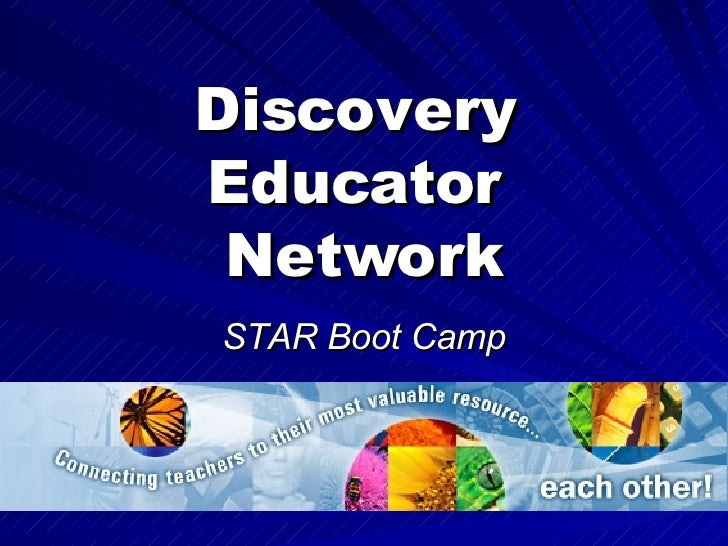 Discovery  Educator  Network STAR Boot Camp