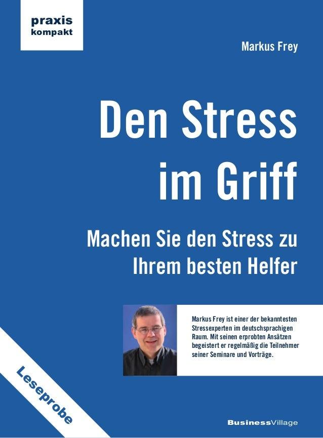 praxis kompakt                                          Markus Frey              Den Stress                im Griff       ...