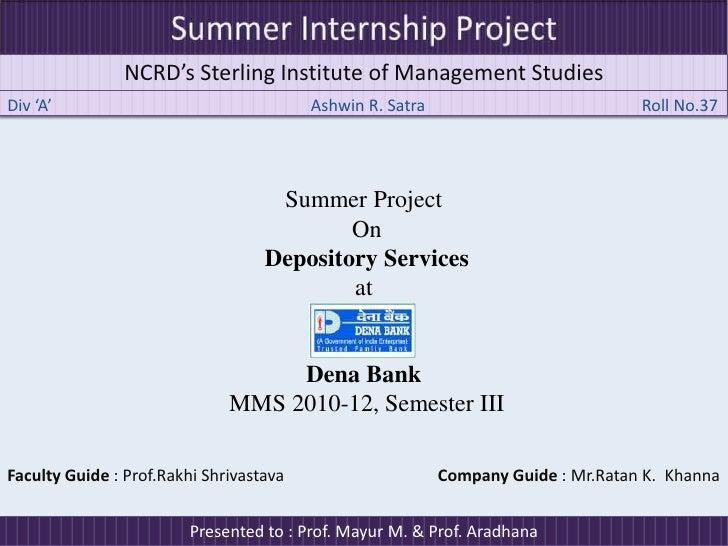 Summer Internship Project<br />NCRD's Sterling Institute of Management Studies<br />Div 'A' Ashwin R. Satra             ...