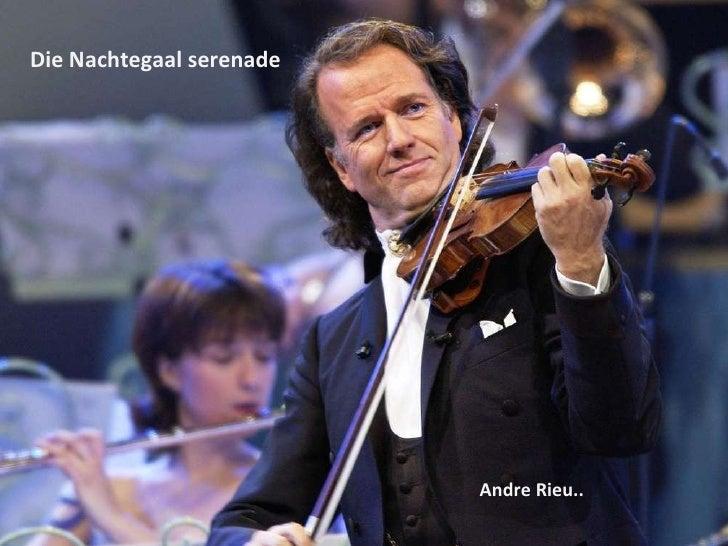 Die Nachtegaal serenade Andre Rieu..