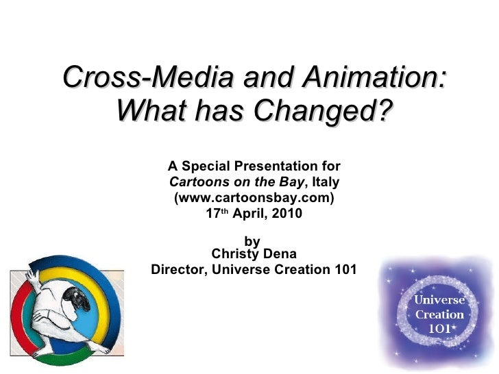 Cross-Media and Animation: What has Changed? A Special Presentation for Cartoons on the Bay , Italy (www.cartoonsbay.com) ...