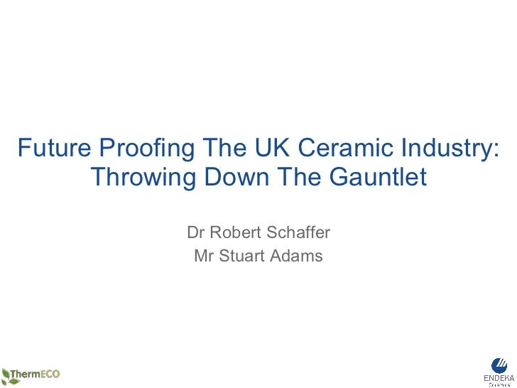 Future Proofing the UK Ceramic Industry – Throwing Down the Gauntlet