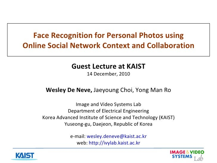 Face Recognition for Personal Photos using Online Social Network Context and Collaboration Guest Lecture at KAIST 14 Decem...