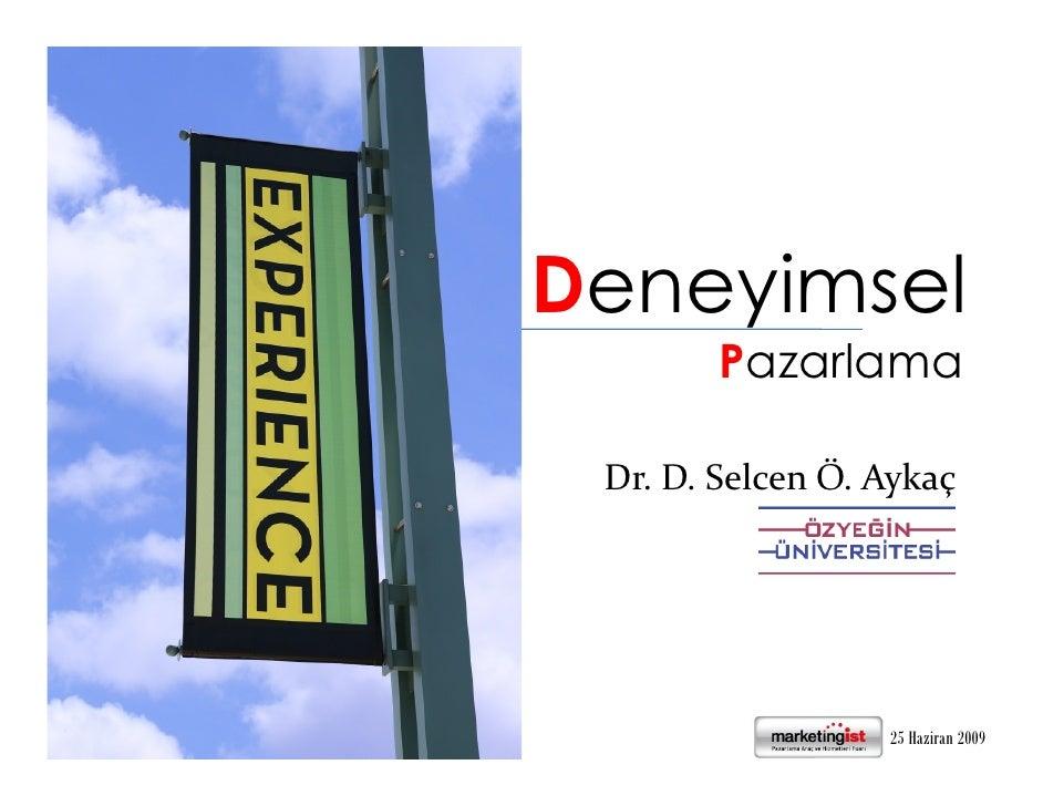 Deneyimsel         Pazarlama   Dr. D. Selcen Ö. Aykaç                       25 Haziran 2009