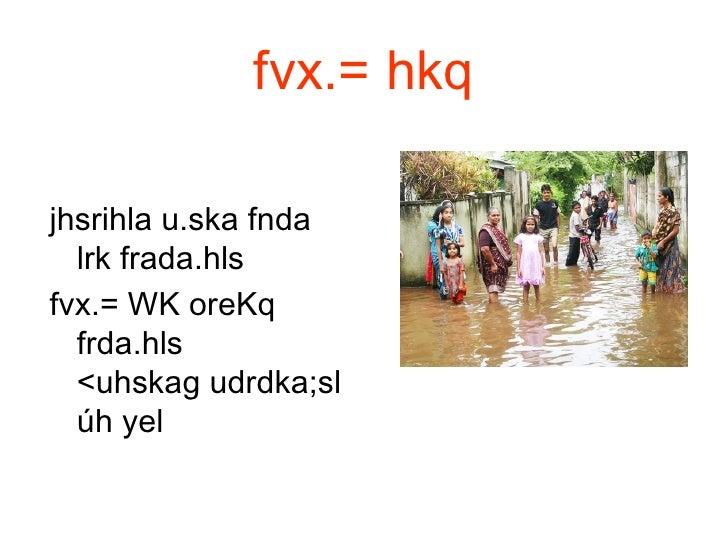 fvx.= hkq <ul><li>jhsrihla u.ska fnda lrk frada.hls   </li></ul><ul><li>fvx.= WK oreKq frda.hls  <uhskag udrdka;sl úh yel ...