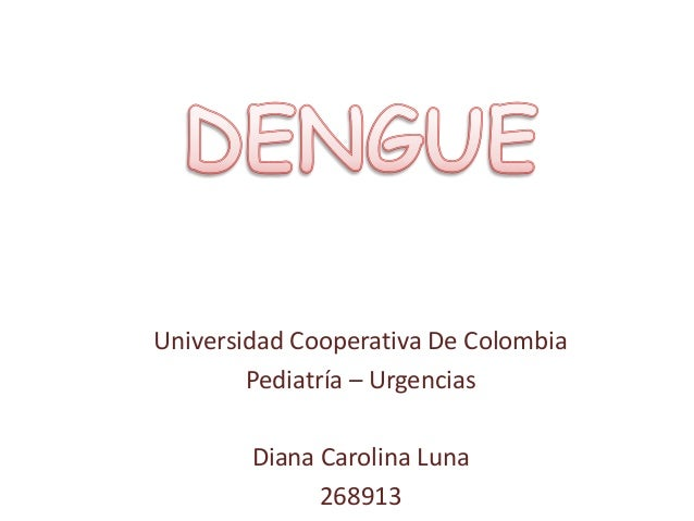 Universidad Cooperativa De Colombia        Pediatría – Urgencias        Diana Carolina Luna              268913