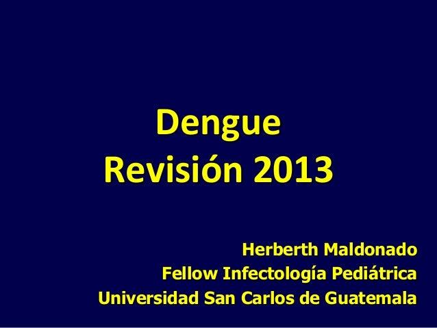 Dengue revisión 2013