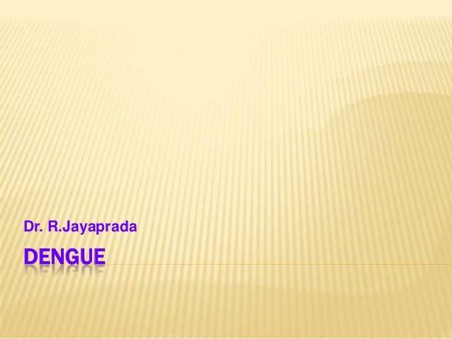 Dr. R.JayapradaDENGUE