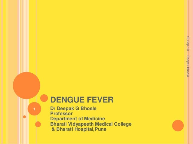 Dengue fever- clinical features,investigations, diagnosis, treatment and prevention