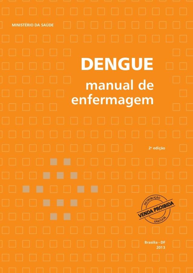 Dengue manual de enfermagem Ministério da Saúde Brasília – DF 2013 2a edição Biblioteca Virtual em Saúde do Ministério da ...