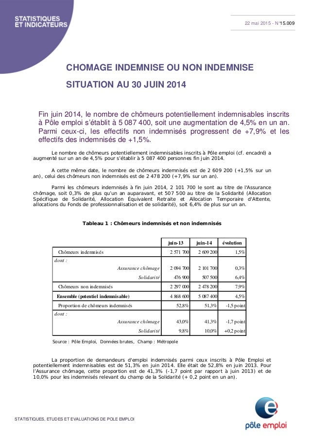 STATISTIQUES, ETUDES ET EVALUATIONS DE POLE EMPLOI CHOMAGE INDEMNISE OU NON INDEMNISE SITUATION AU 30 JUIN 2014 Fin juin 2...