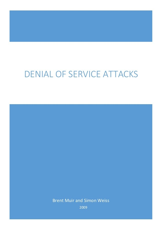 Queensland University of Technology Brisbane Brent Muir and Simon Weiss 2009 DENIAL OF SERVICE ATTACKS