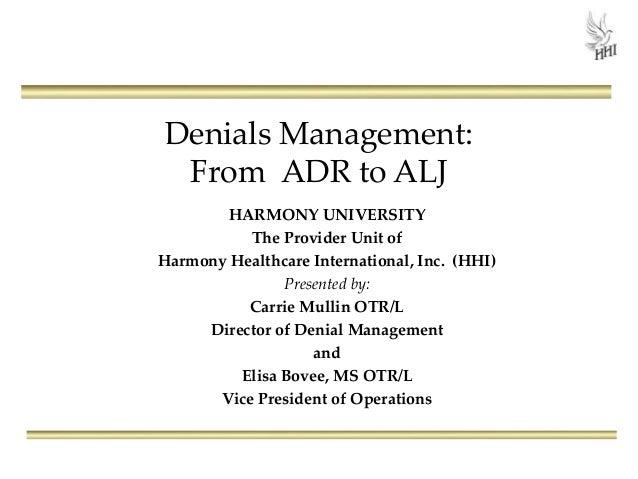 Denials Management: From ADR to ALJ HARMONY UNIVERSITY The Provider Unit of Harmony Healthcare International, Inc. (HHI) P...