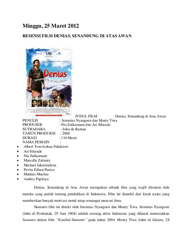 Minggu, 25 Maret 2012RESENSI FILM DENIAS, SENANDUNG DI ATAS AWAN                                  JUDUL FILM            : ...