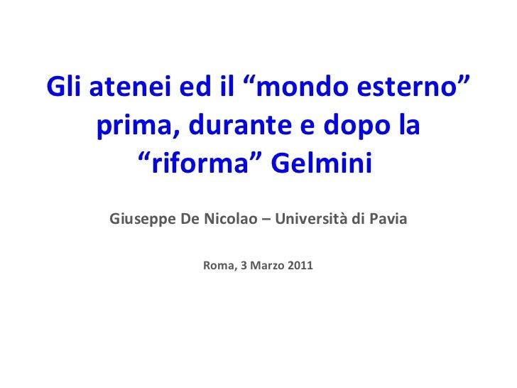 """Gli atenei ed il """"mondo esterno"""" prima, durante e dopo la """"riforma"""" Gelmini  Giuseppe De Nicolao – Università di Pavia Rom..."""