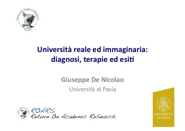 Università  reale  ed  immaginaria:   diagnosi,  terapie  ed  esi4   Giuseppe  De  Nicolao   Univers...