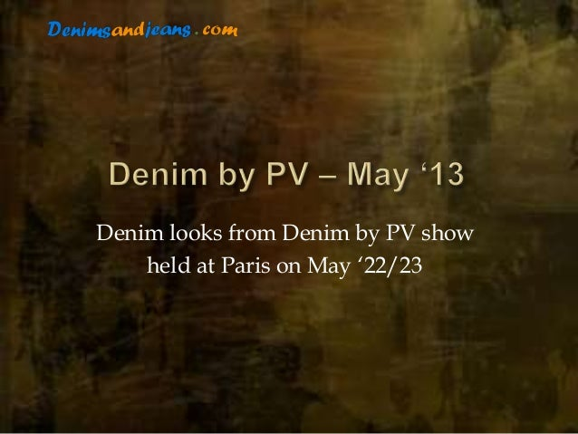 """Denim looks from Denim by PV showheld at Paris on May """"22/23"""