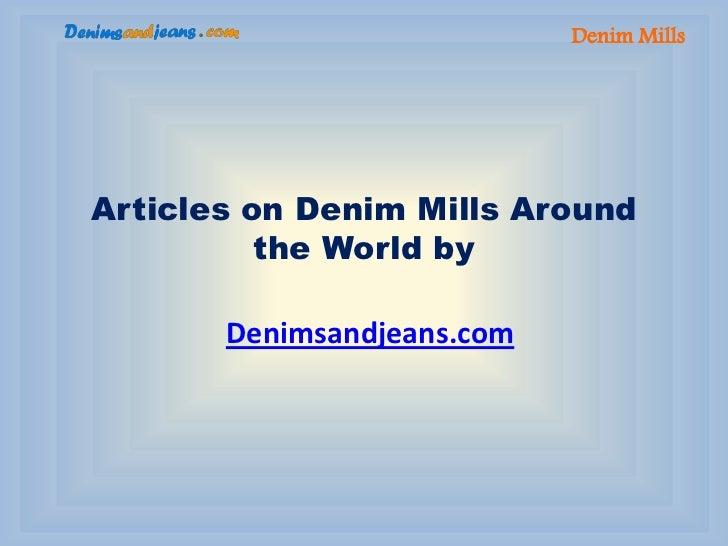Denim MillsArticles on Denim Mills Around          the World by       Denimsandjeans.com