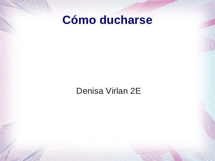 Cómo ducharse  Denisa Virlan 2E