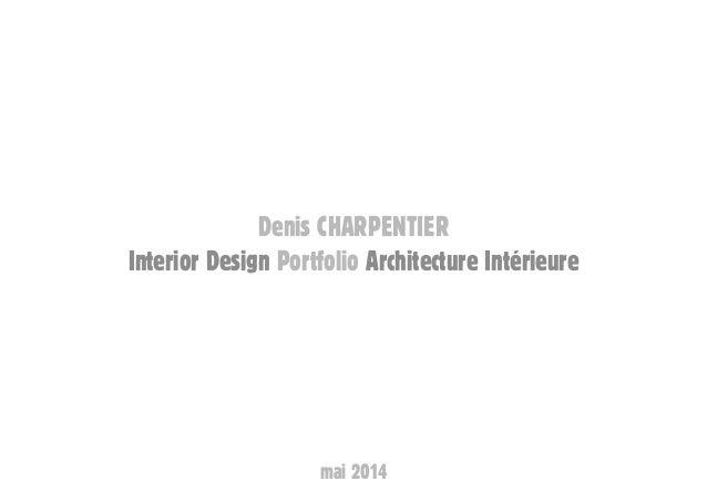 Denis CHARPENTIER Interior Design Portfolio Architecture Intérieure mai 2014