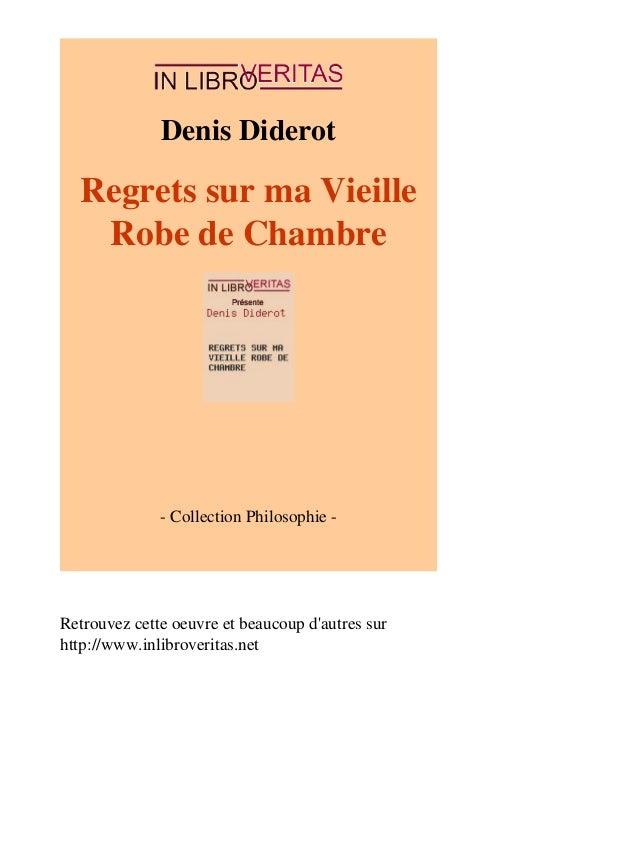 Denis Diderot  Regrets sur ma Vieille  Robe de Chambre  - Collection Philosophie -  Retrouvez cette oeuvre et beaucoup d'a...